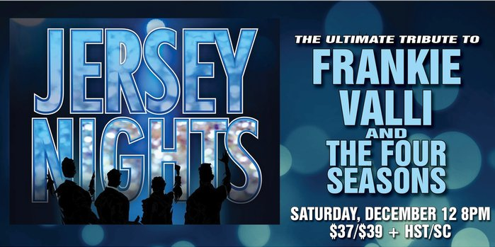Bill Culp Productions Inc. presents Jersey Nights: A Tribute to Frankie Valli & the Four Seasons